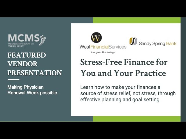 Stress-Free Finance for You and Your Practice with West Financial Services & Sandy Spring Bank
