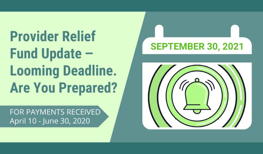 Provider Relief Fund Update ‒ Are You Prepared?